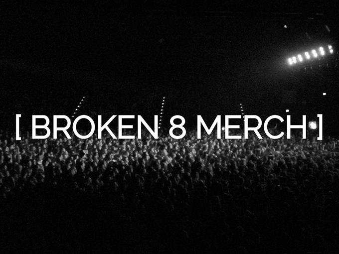 Broken 8 Merchandise